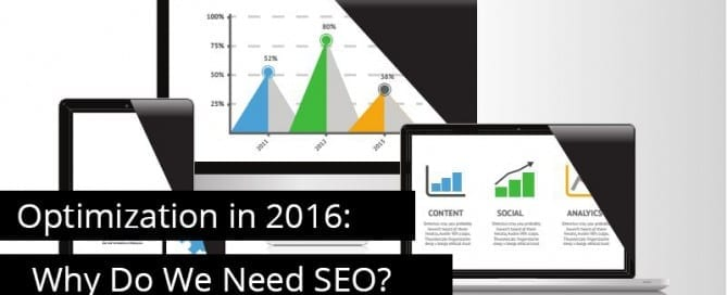 SEO and Search in 2016: Why Do We Need SEO?