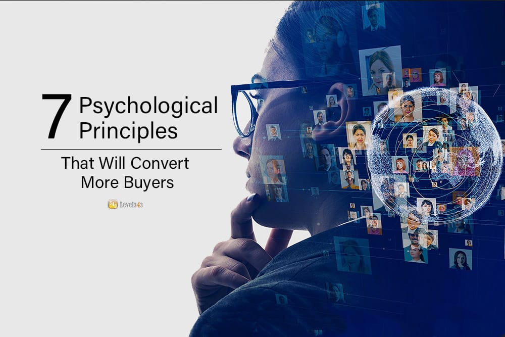 7 Marketing Psychology That Will Convert More Buyers | Level343 LLC