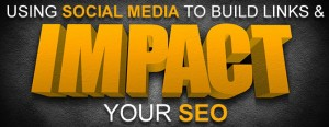 Using-Social-Media-To-Build-Links-Impact-Your-SEO