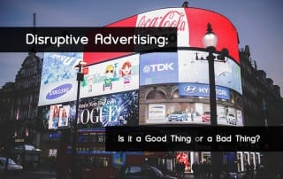 Is disruptive advertising a good or bad thing?