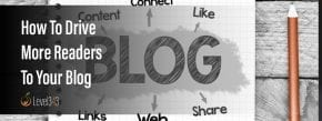 How to Drive More Readers to Your Blog | Level343 LLC