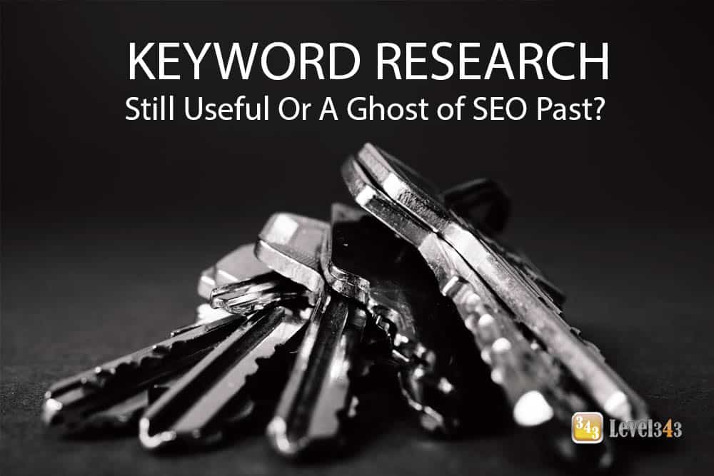 Banner: Keyword Research: Still Useful or a Ghost of SEO Past?