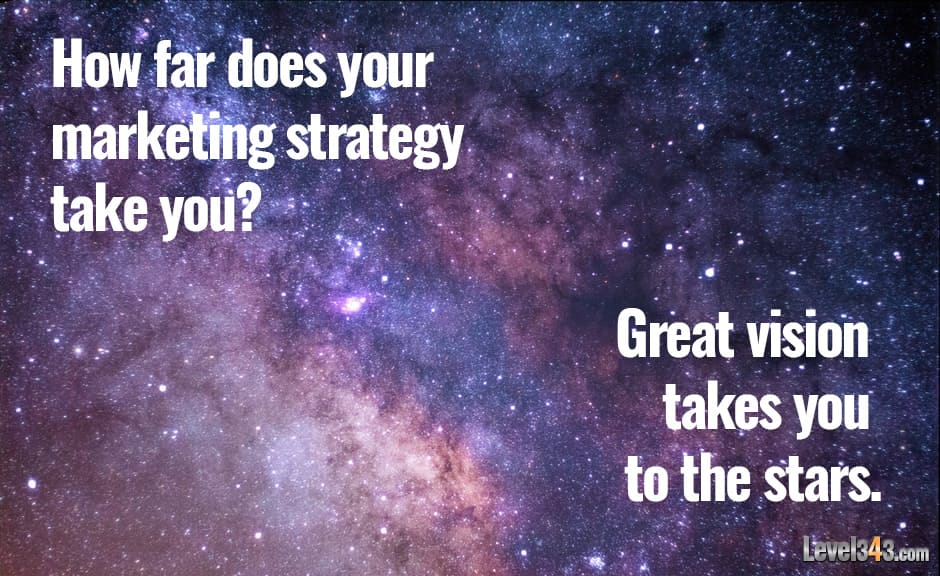 Banner: How far does your marketing strategy take you? Great vision takes you to the stars.