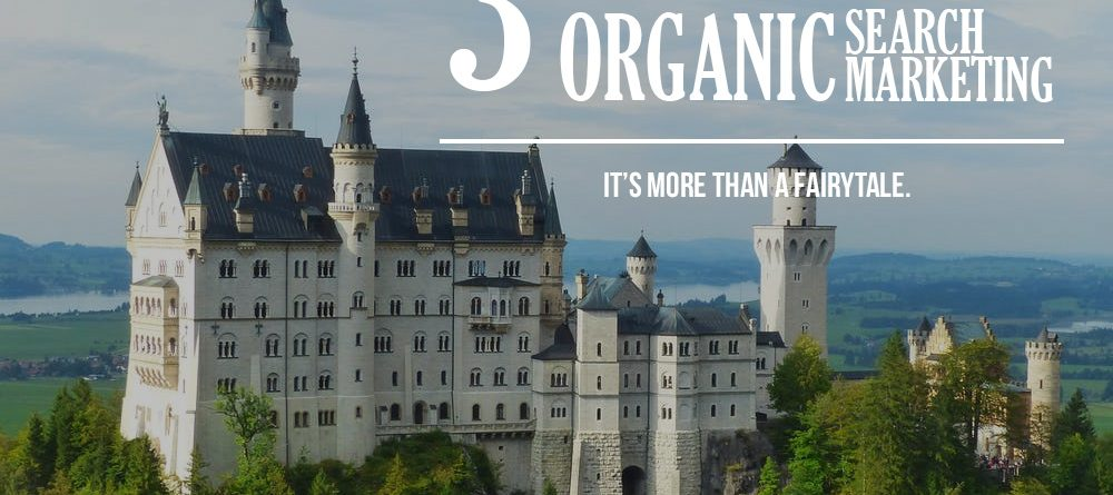 Organic search marketing is more than a fairytale