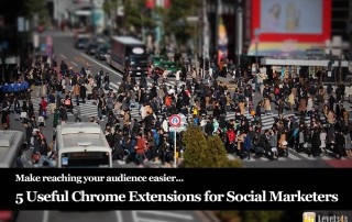 Chrome Extensions for Social Marketing - Reach your audience easier