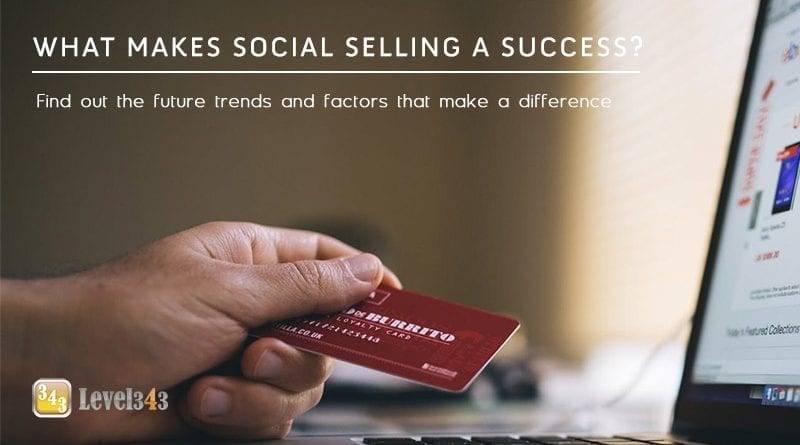 What Makes Social Selling a Success?