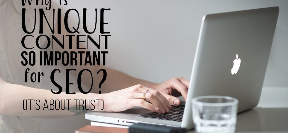 Why is unique content so important for SEO?