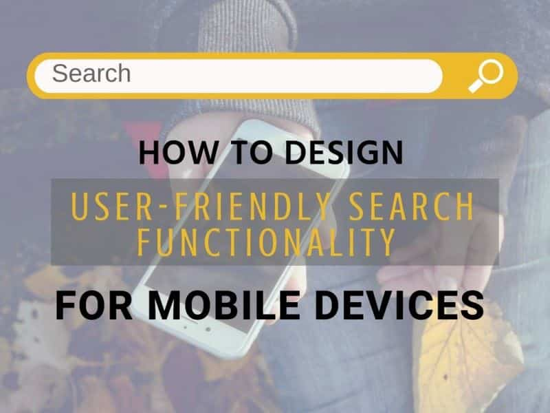 How to Design User-Friendly Search Functionality for Mobile